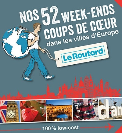 Routard : 52 idées de weekend en Europe